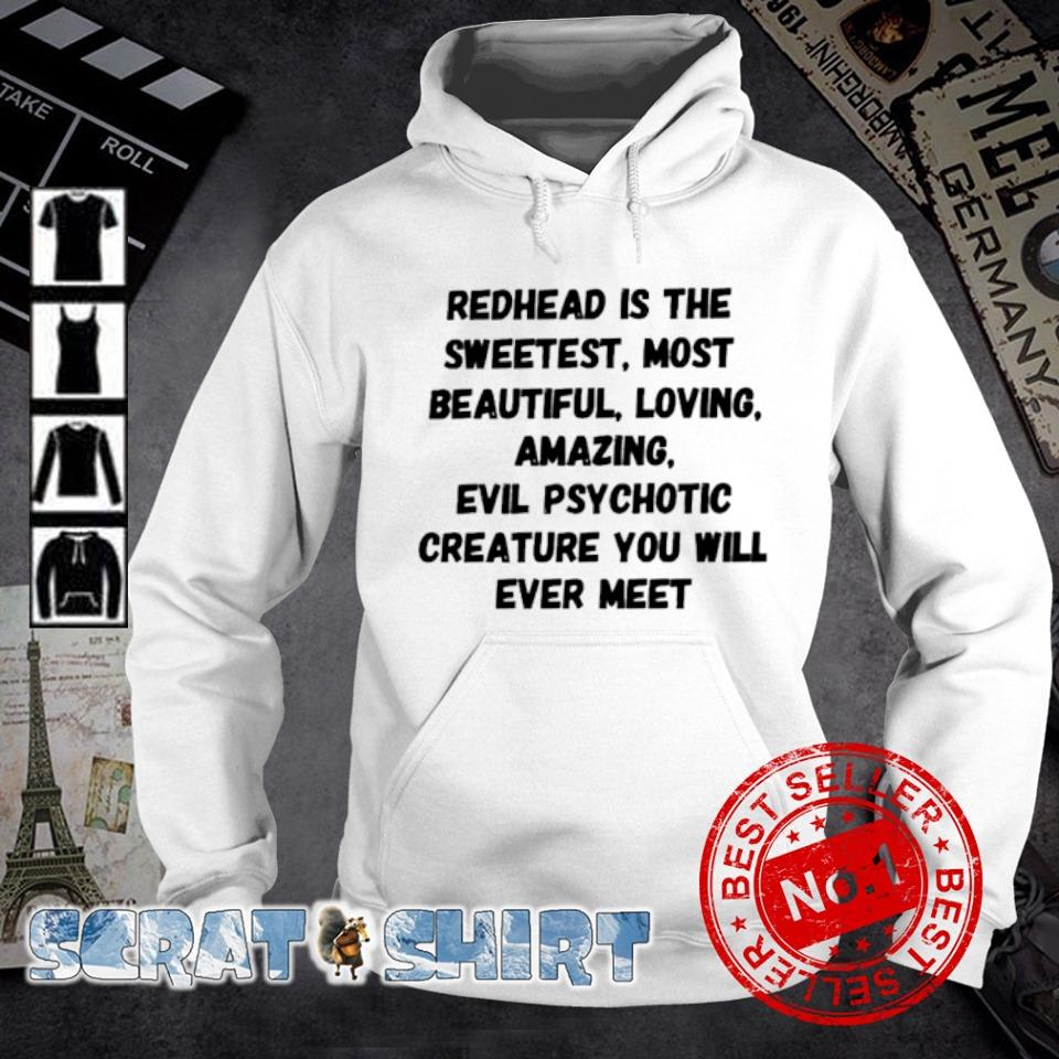 Redhead is the sweetest most beautiful loving amazing s hoodie