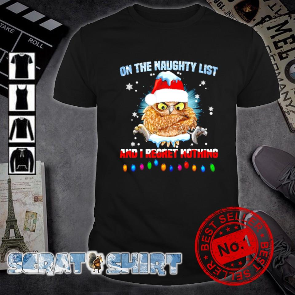 Santa Owl on the naighty list and I regret nothing shirt