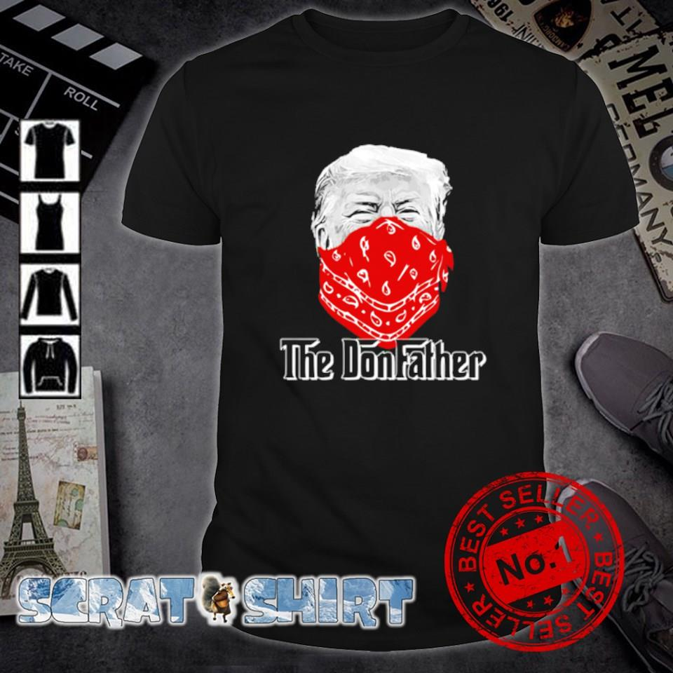 The Godfather Trump the Donfather shirt