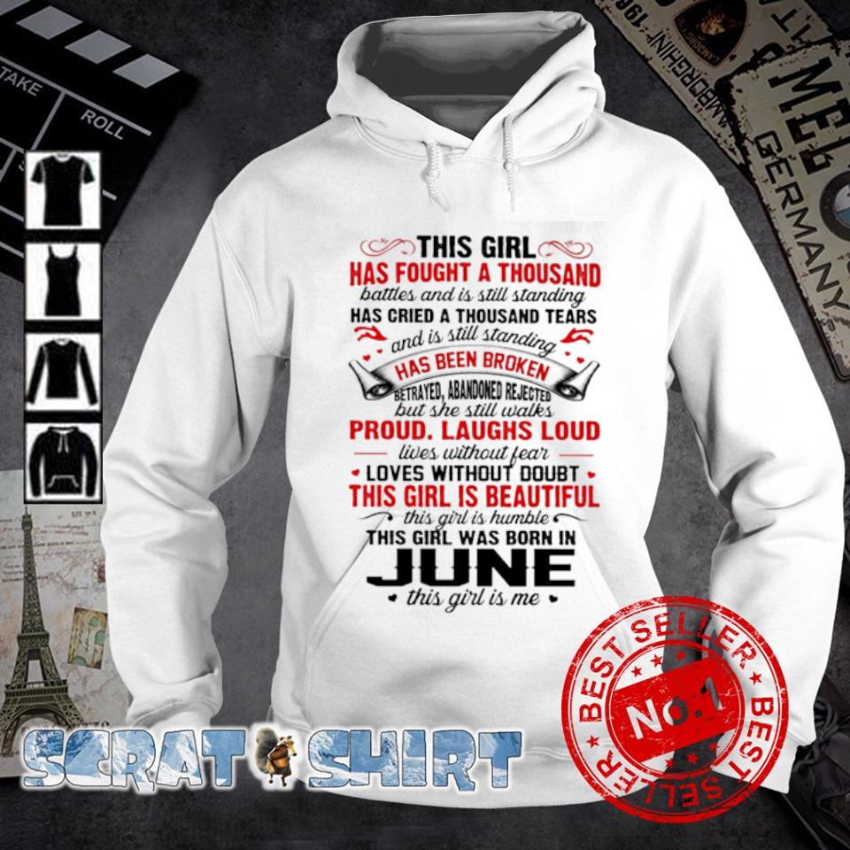 This girl has fought a thousand this girl was born in June s hoodie