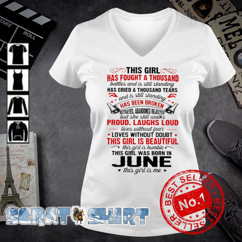 This girl has fought a thousand this girl was born in June s v-neck t-shirt