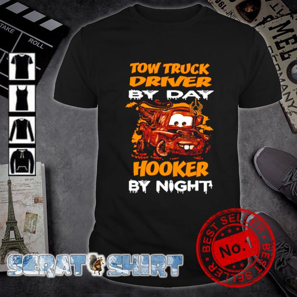 Tow Truck driver by day hooker by night shirt