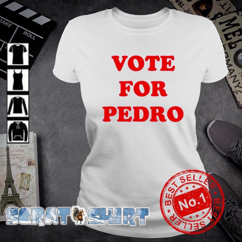 Vote for Pedro election s ladies-tee