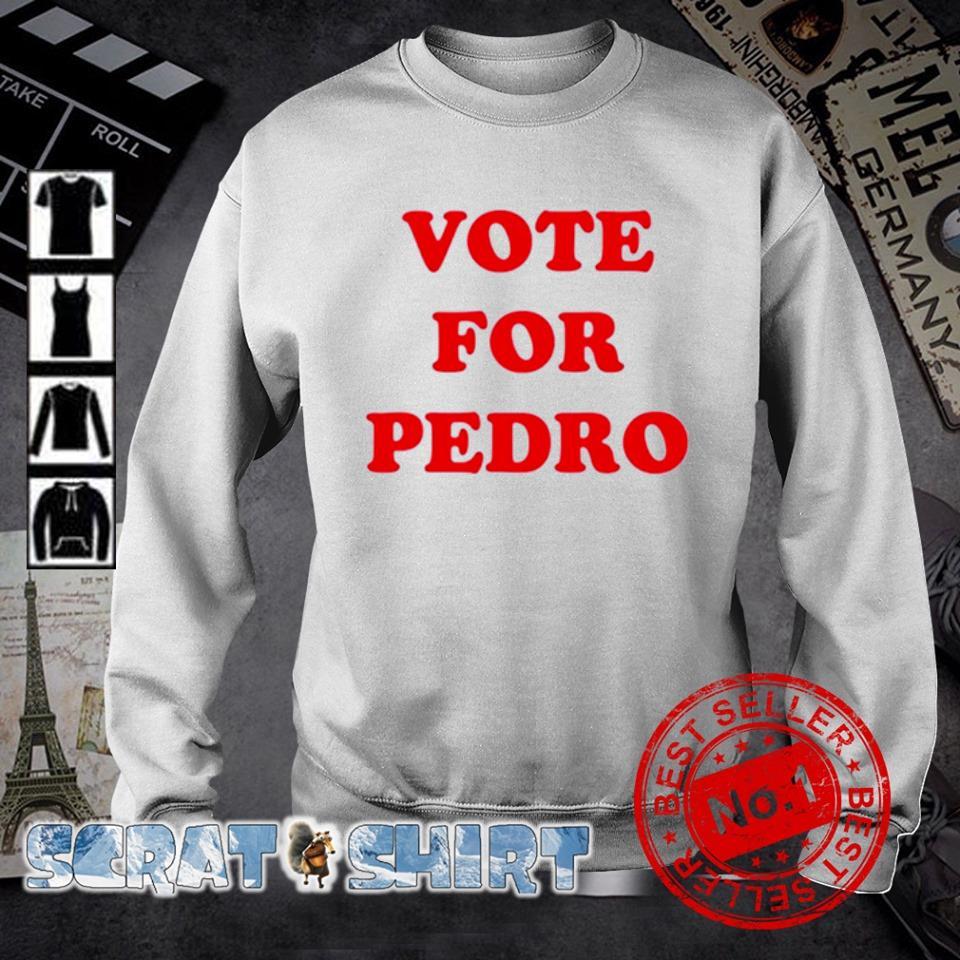 Vote for Pedro election s sweater