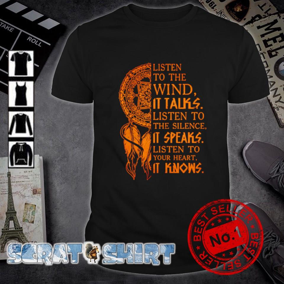 Wind chimes listen to the wind it talks listen to the silence shirt