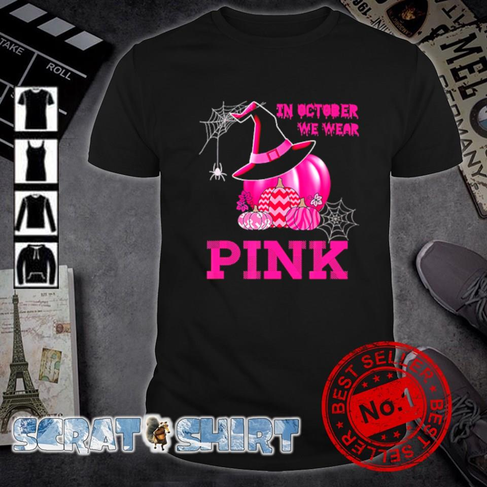 Witch pumpkin in October we wear Pink Breast Cancer shirt