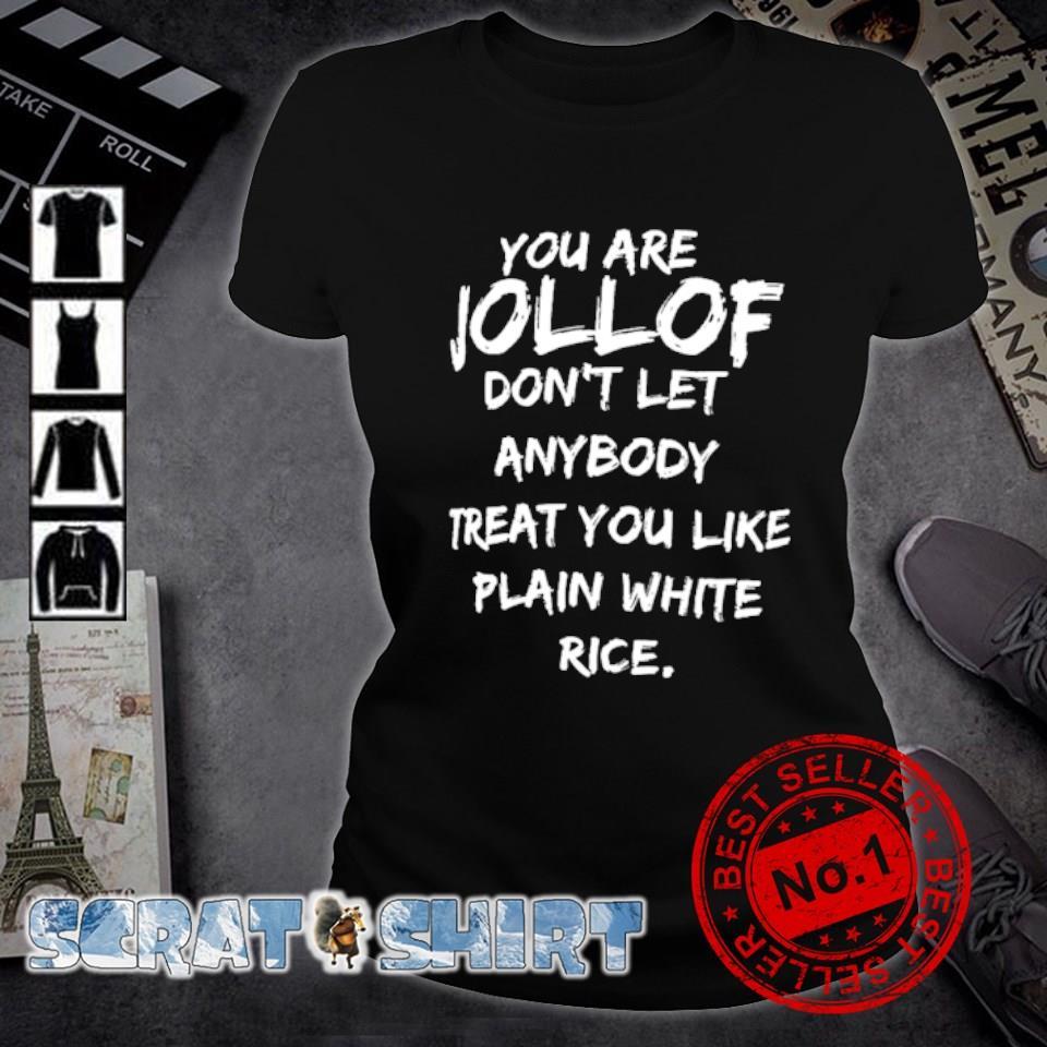 You are jollof don't let anybody treat you like plain white rice s ladies-tee