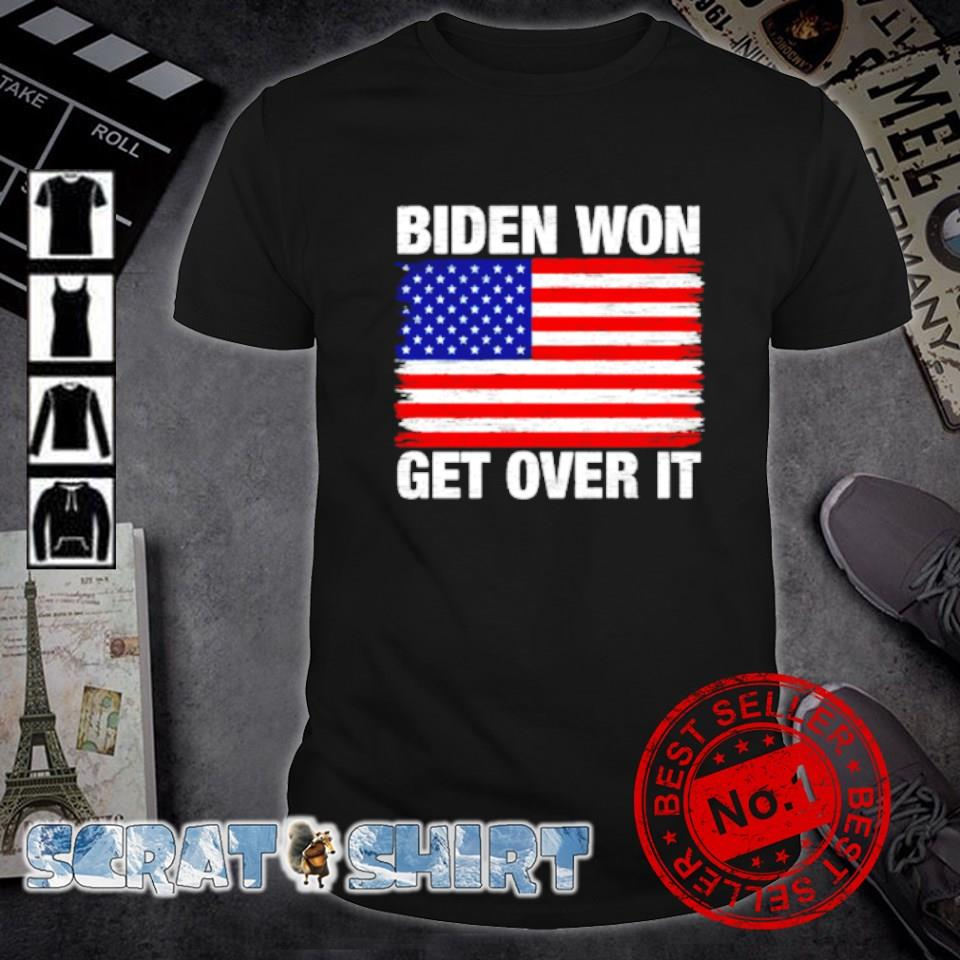 American flag Biden won get over it shirt