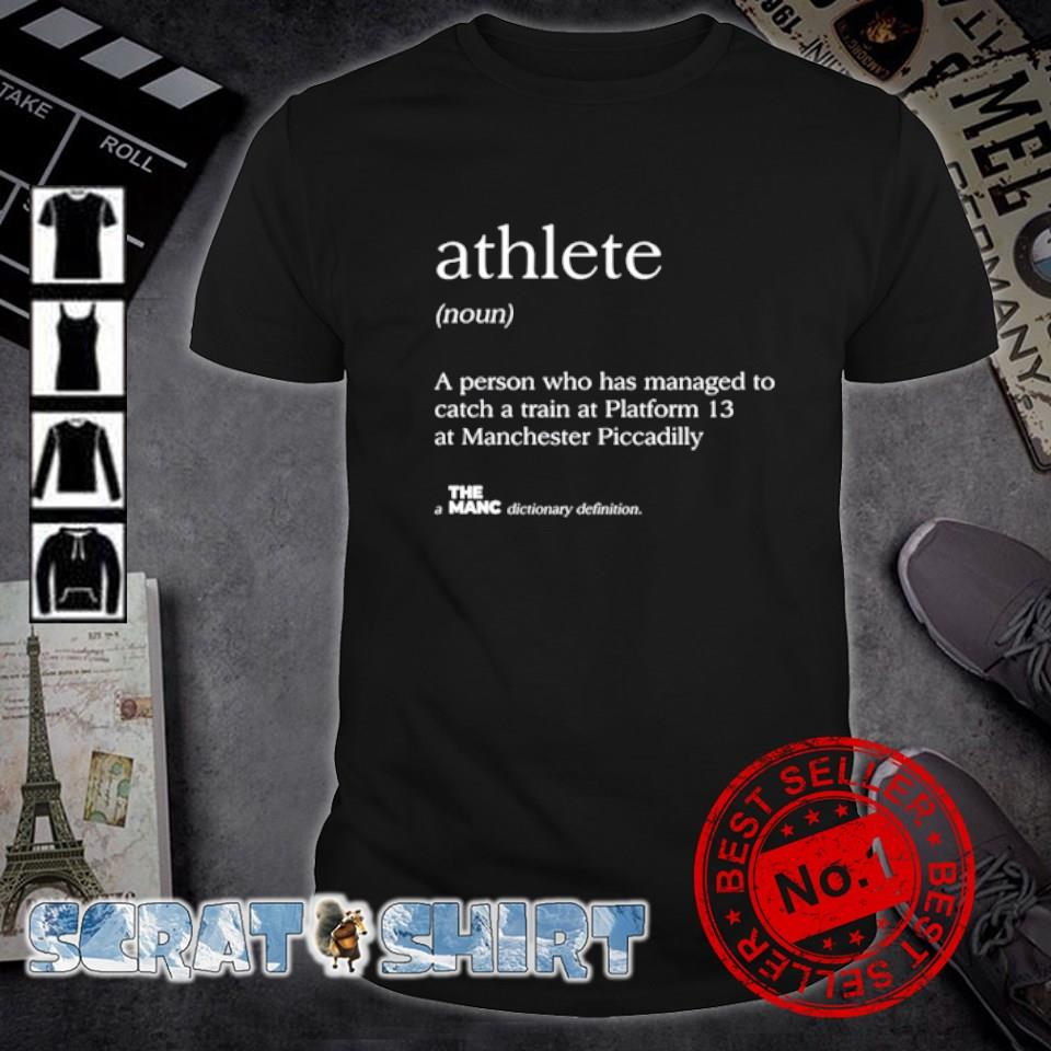 Athlete definition meaning a person who has managed to catch shirt