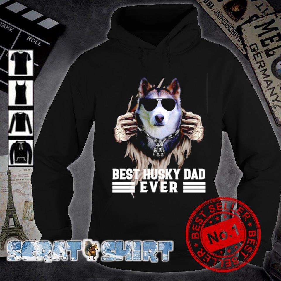 Best Husky dad ever s hoodie