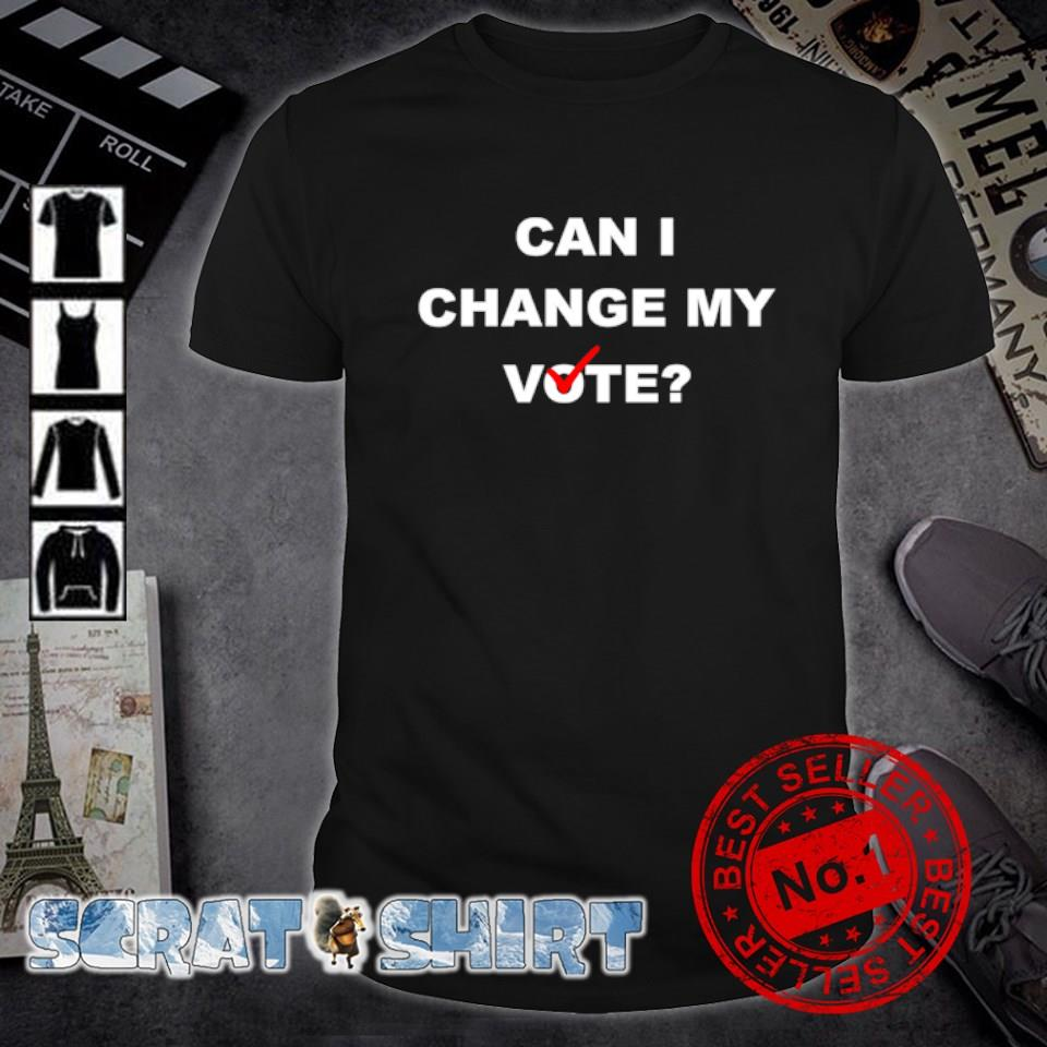 Can I change my vote shirt
