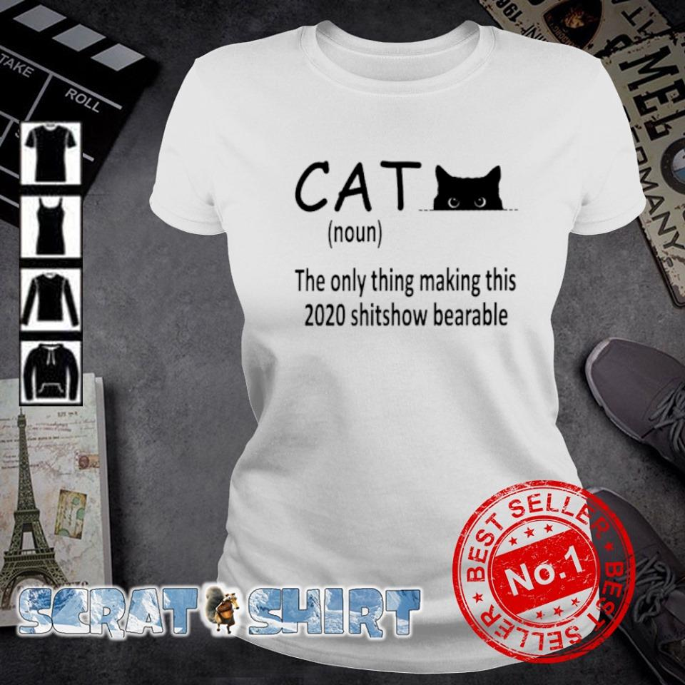 Cat the only thing making this 2020 shitshow bearable s ladies-tee