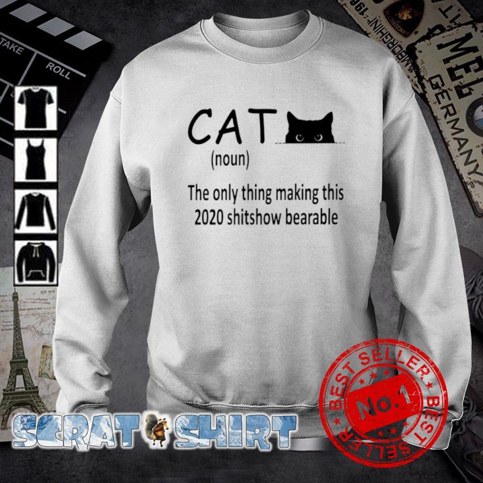 Cat the only thing making this 2020 shitshow bearable s sweater