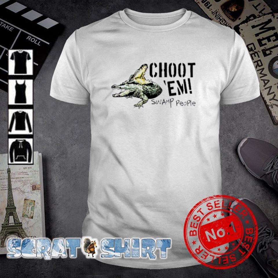 Choot em Swamp People shirt