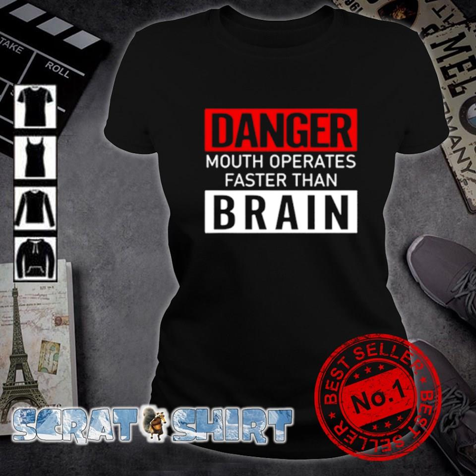 Danger mouth operates faster than brain s ladies-tee