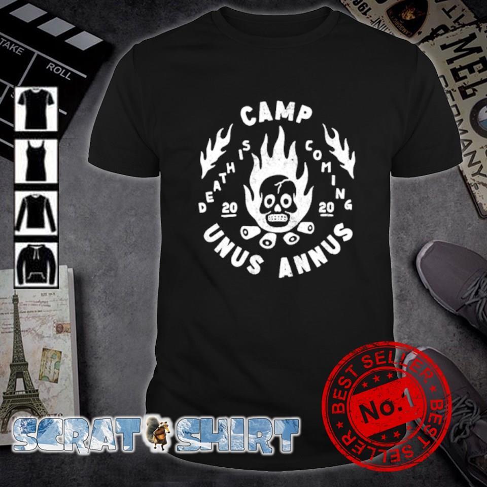 Death is coming camp unus annus shirt