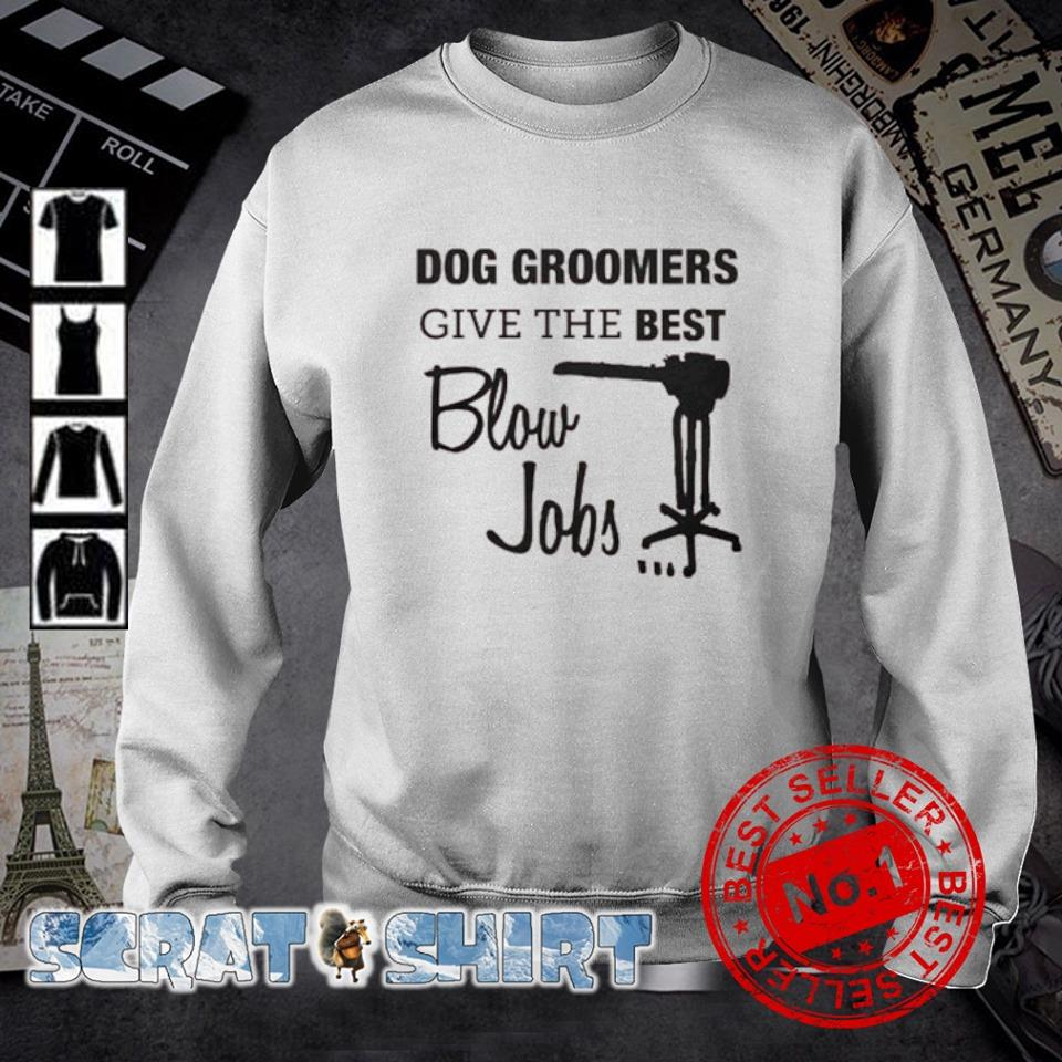 Dog groomers give the best blow jobs s sweater