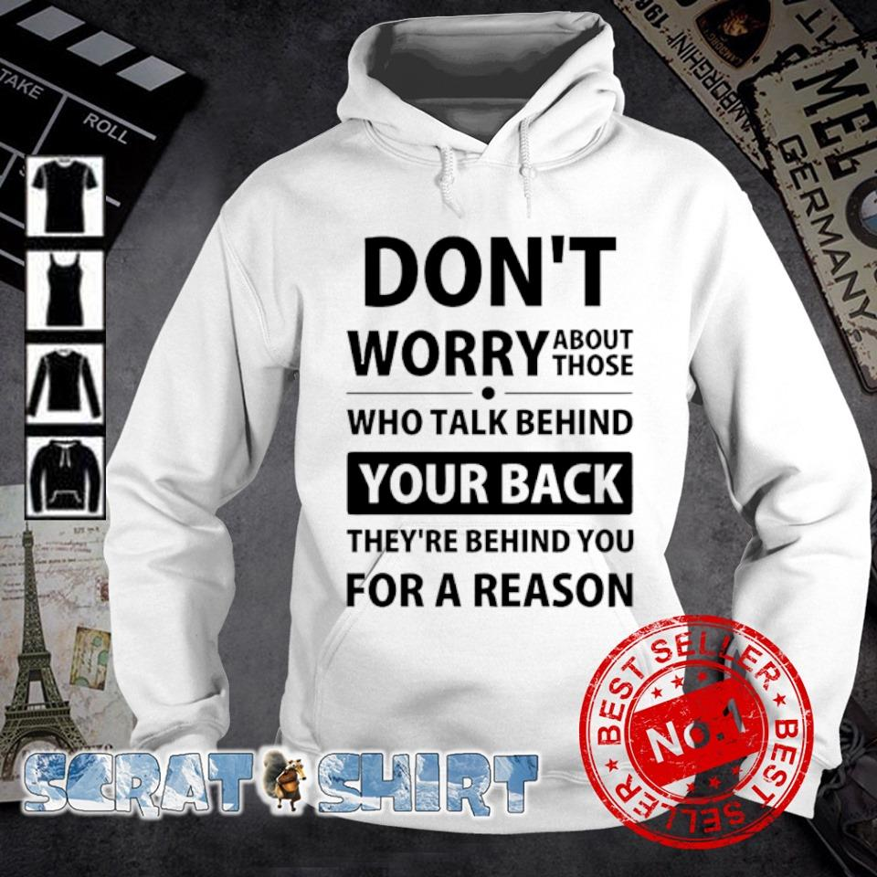 Don't worry about those who talk behind your back s hoodie