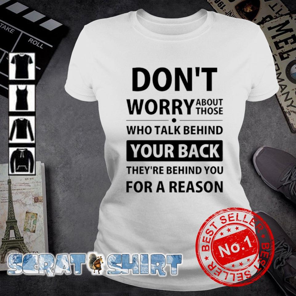Don't worry about those who talk behind your back s ladies-tee