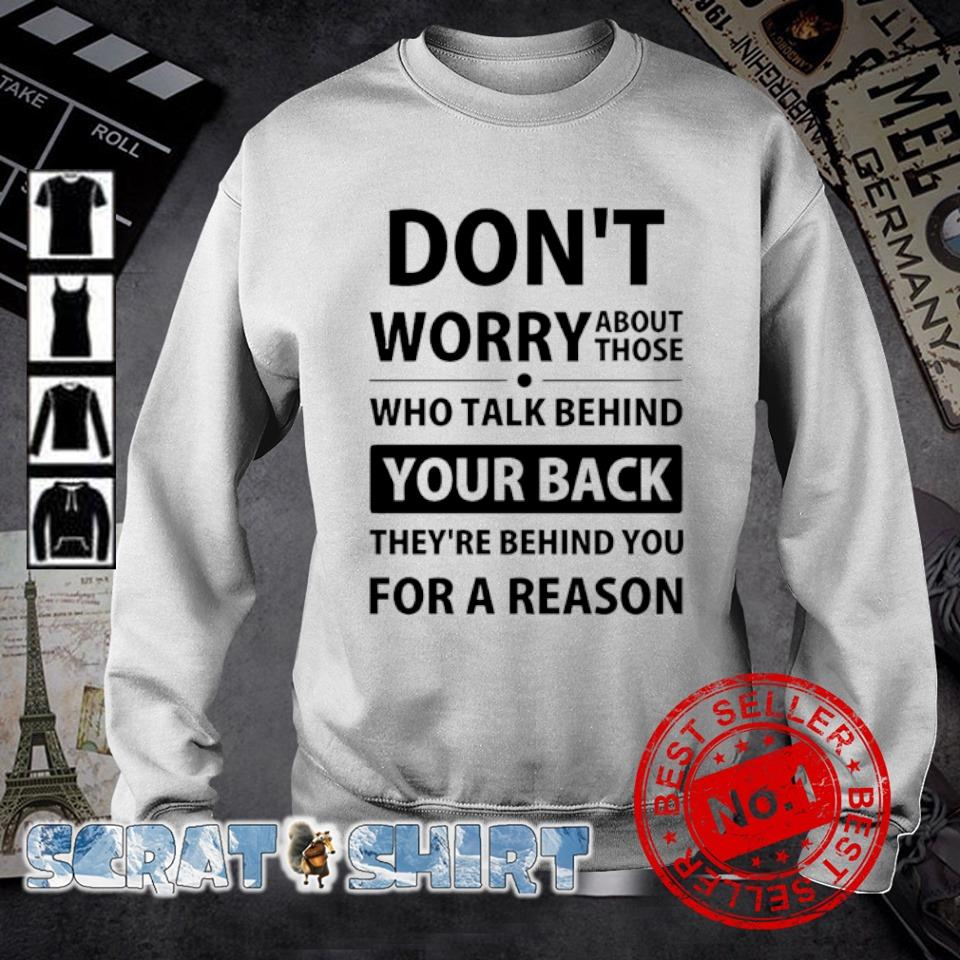 Don't worry about those who talk behind your back s sweater