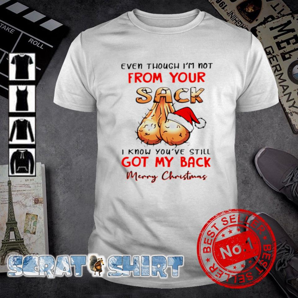 Even though I'm not from your sack I know you've still Christmas shirt