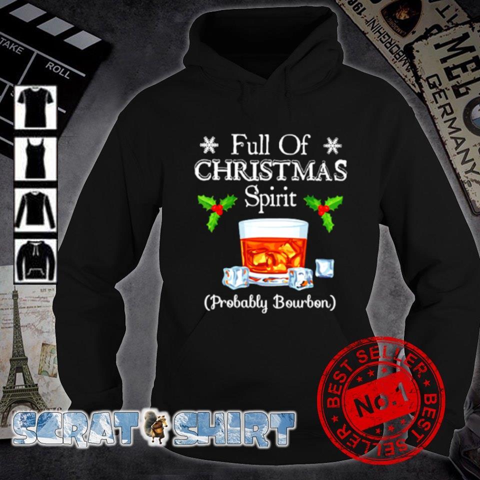 Full of Christmas spirit probably Bourbon s hoodie
