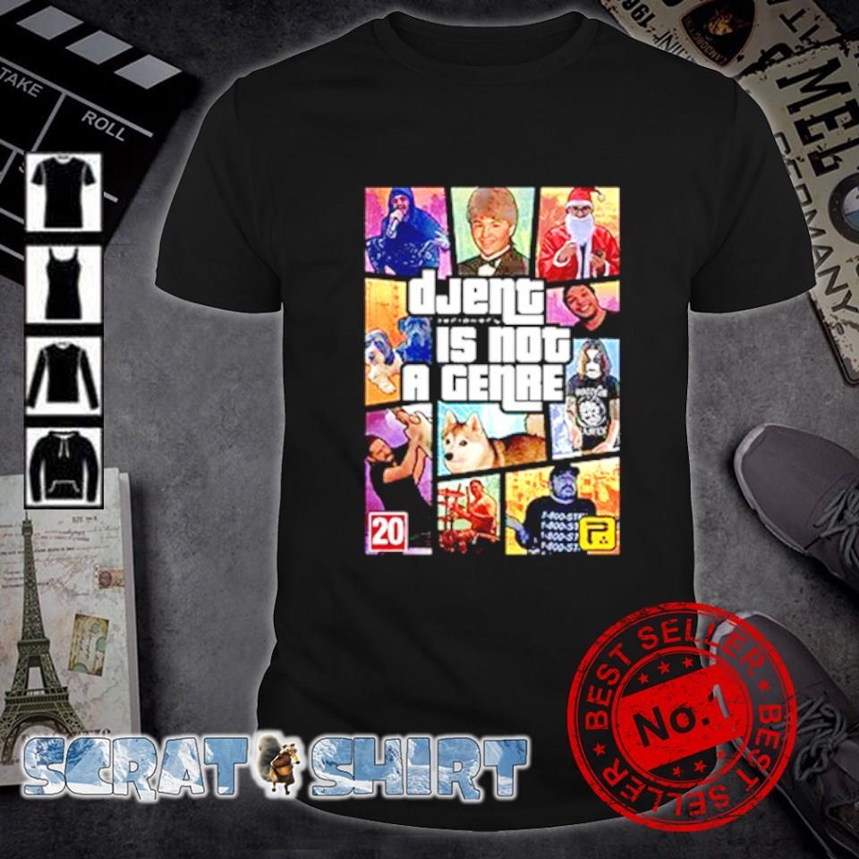 Grand Theft Auto Djent is not a genre shirt