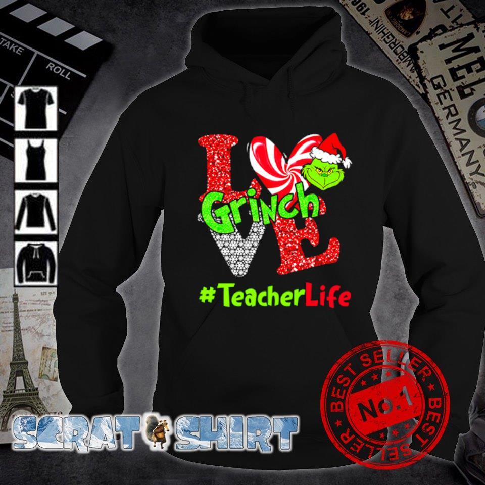 Grinch love teacher life Christmas s hoodie