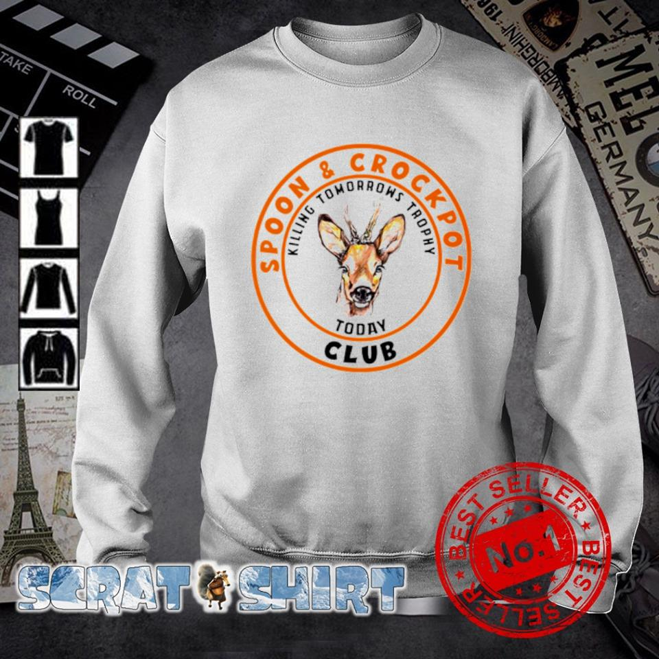 Hunting spoon and crock pot club killing tomorrow's trophies today s sweater