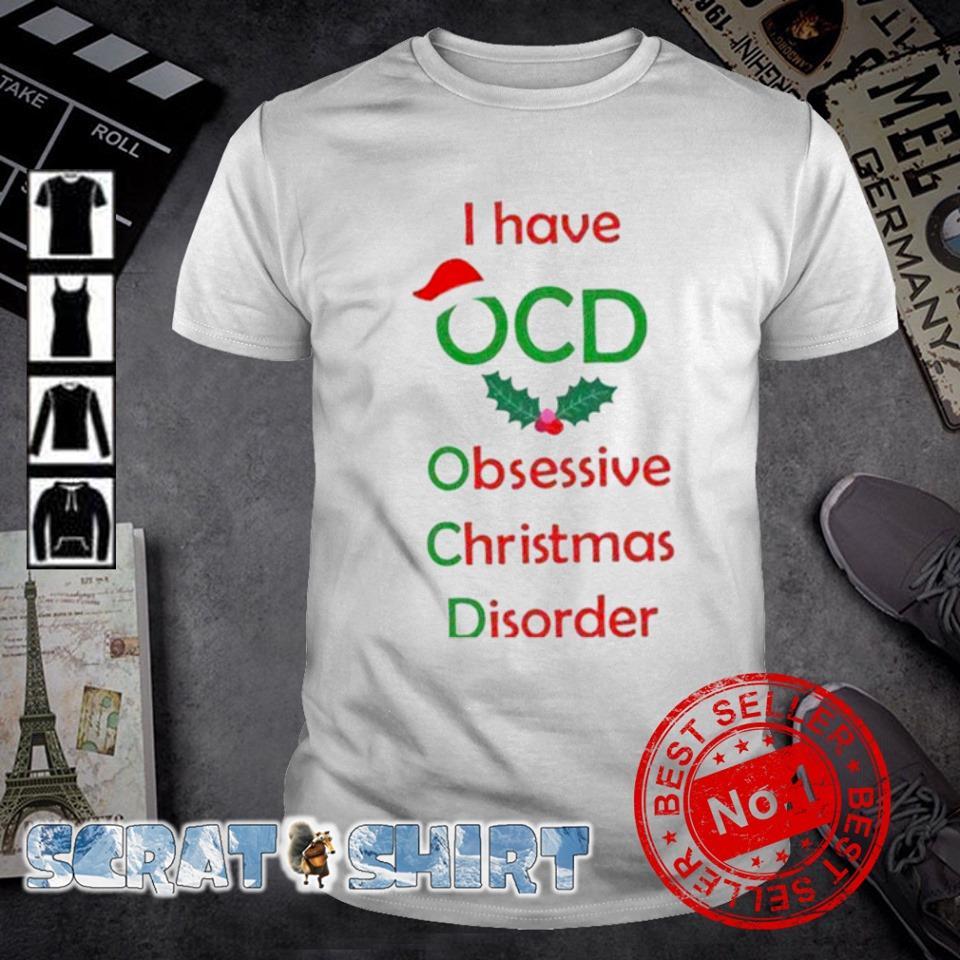 I have OCD obsessive camping disorder Christmas shirt