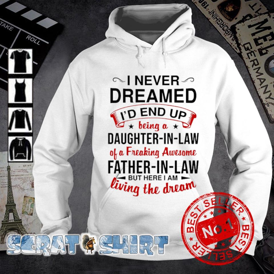 I never dreamed I'd end up being a Daughter-in-law s hoodie