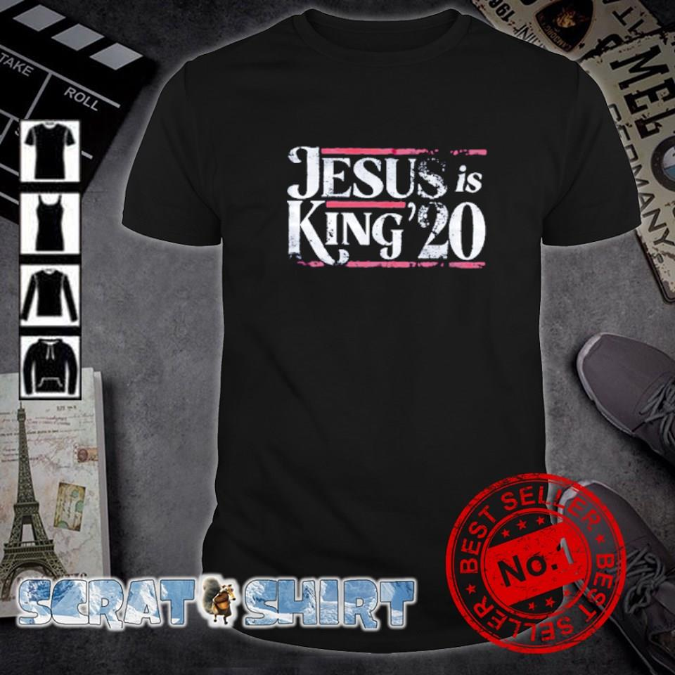 Jesus is King 2020 election shirt