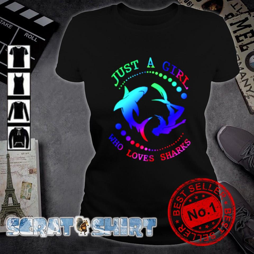 Just a girl who loves sharks s ladies-tee
