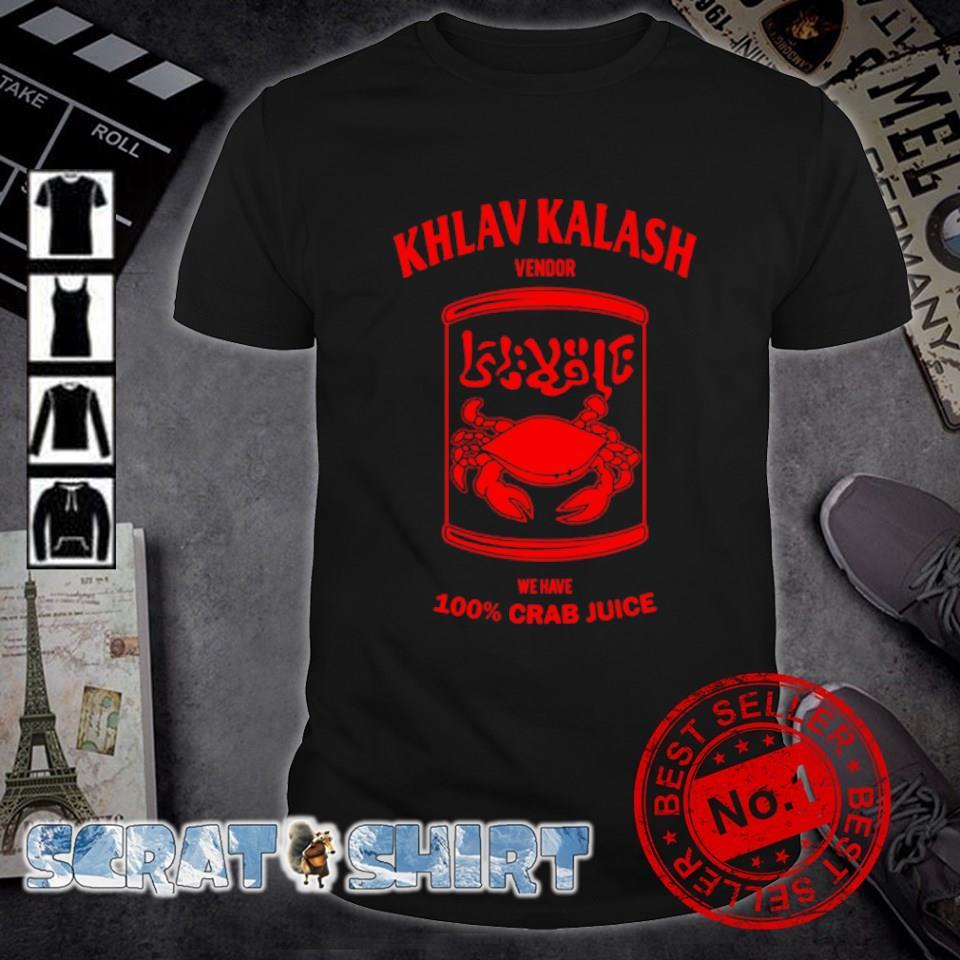 Khlav Kalash vendor we have 100% crab juice shirt