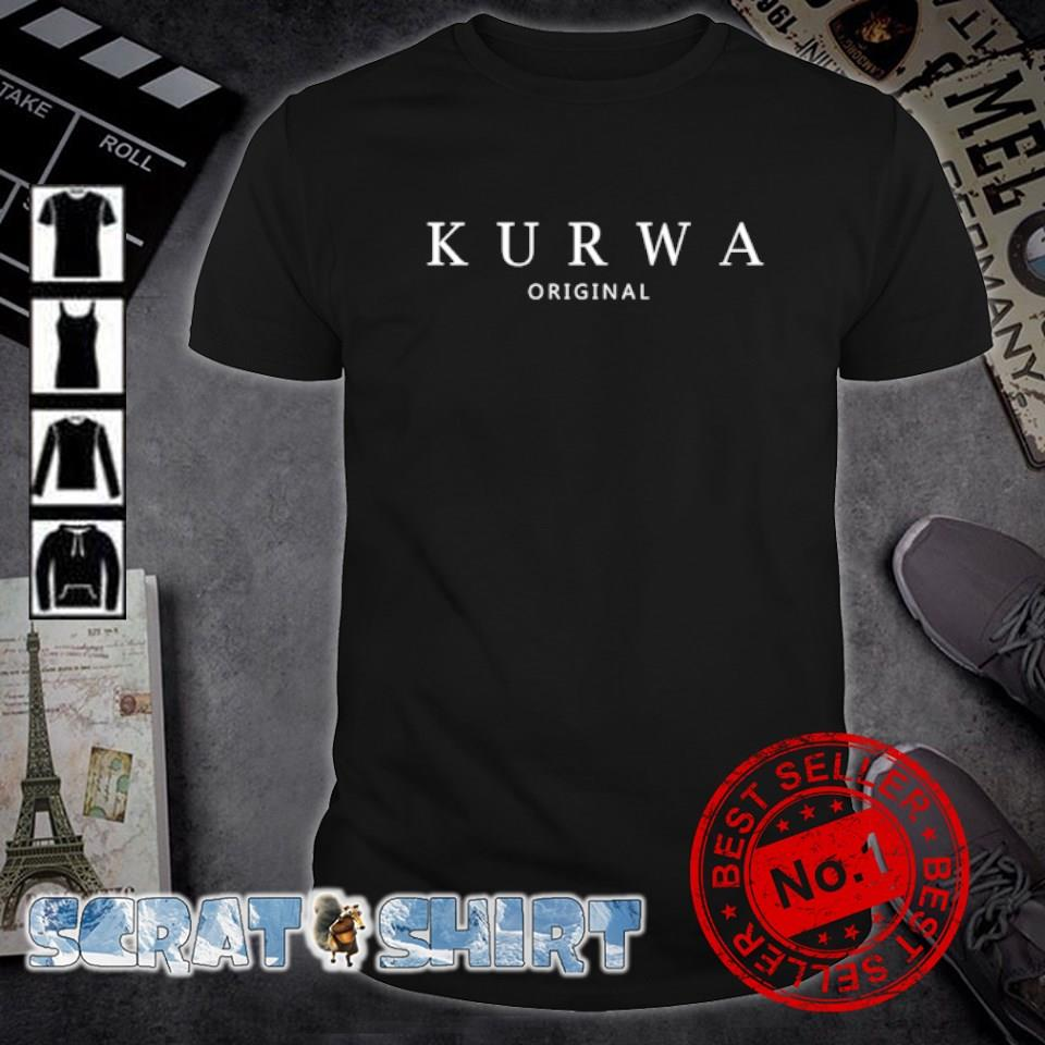 Kurwa original shirt