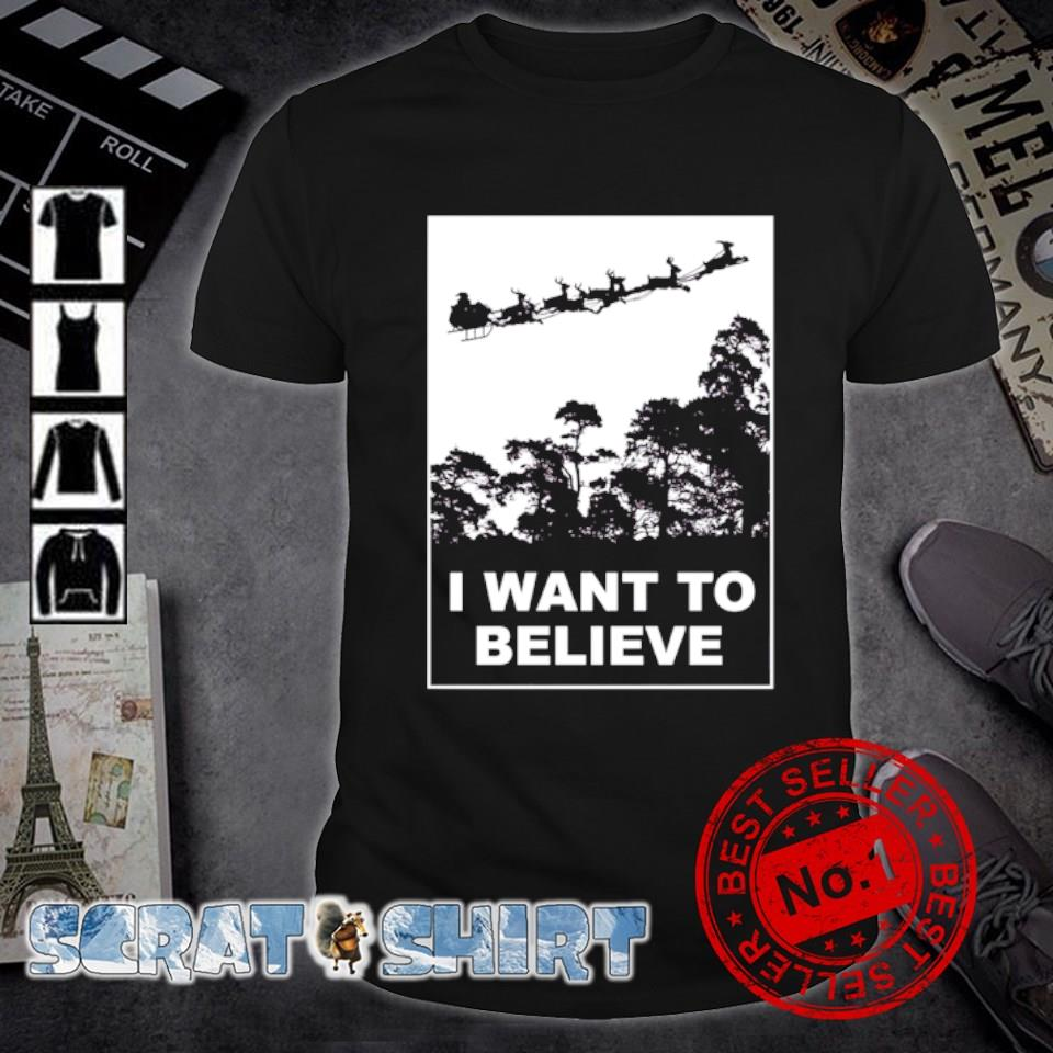Santa I want to believe shirt