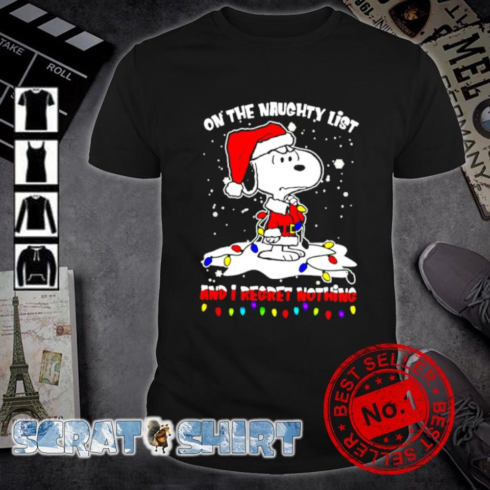 Santa Snoopy on the naughty list and I regret nothing Christmas shirt