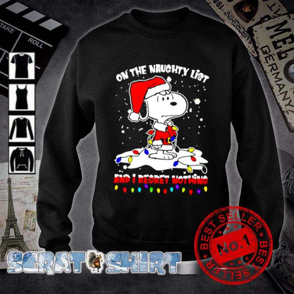 Santa Snoopy on the naughty list and I regret nothing Christmas s sweater