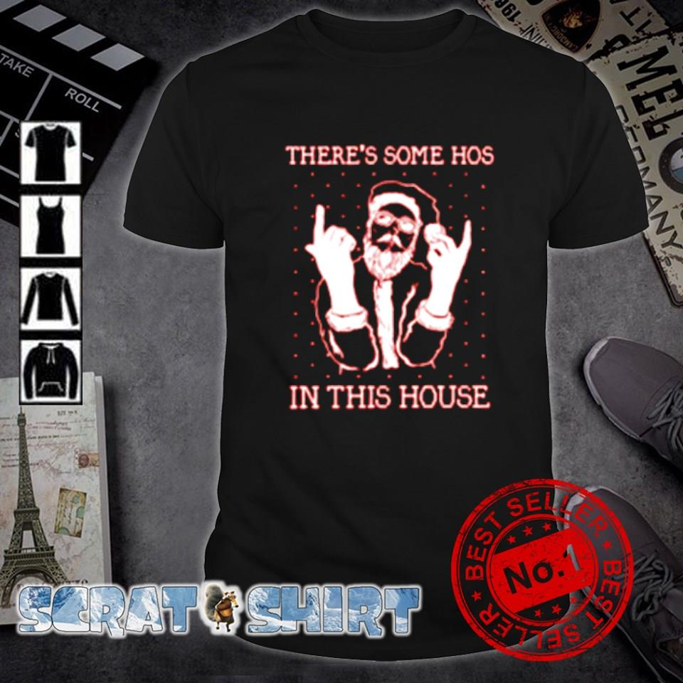 Santa there's some hos in this house Christmas shirt