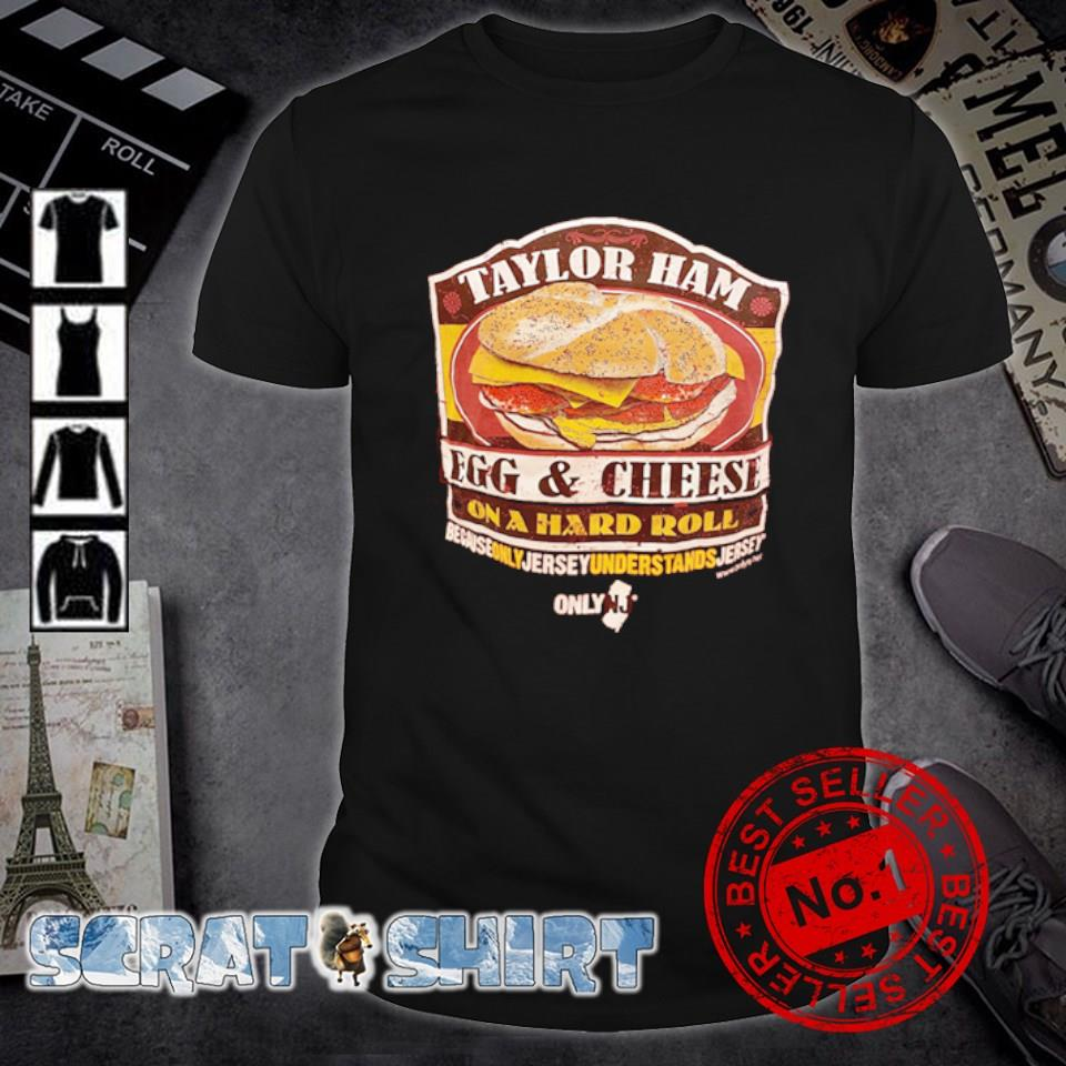 Taylor Ham egg and cheese on a hard roll shirt