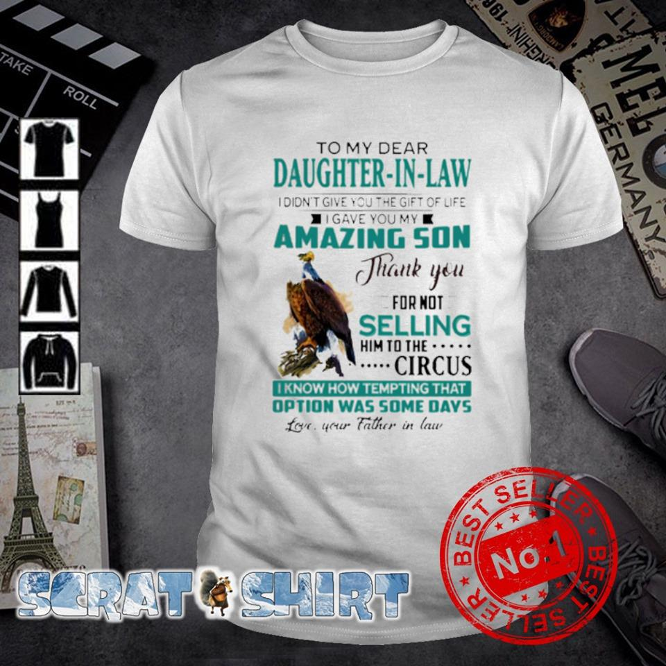 To my dear Daughter-in-law I gave you my amazing son shirt