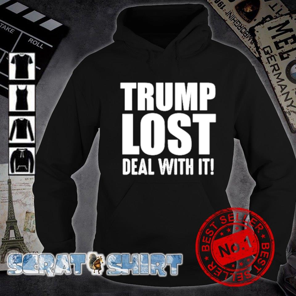 Trump lost deal with it s hoodie