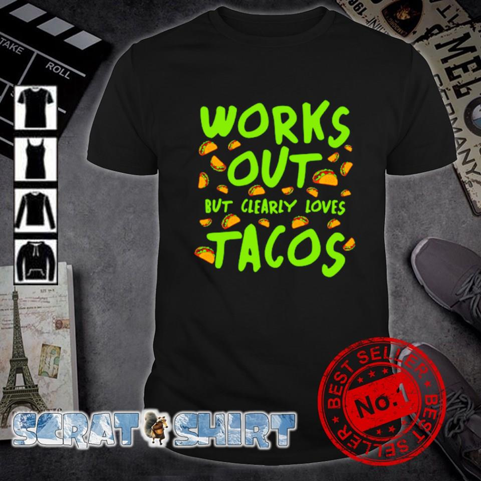 Works out but clearly loves Tacos shirt