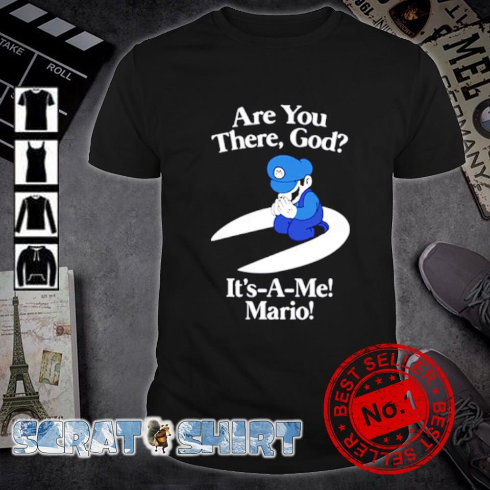 Are you there God it's a me Mario shirt
