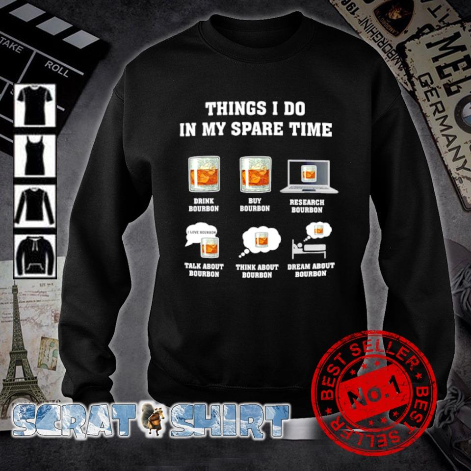 Bourbon things I do in my spare time s sweater