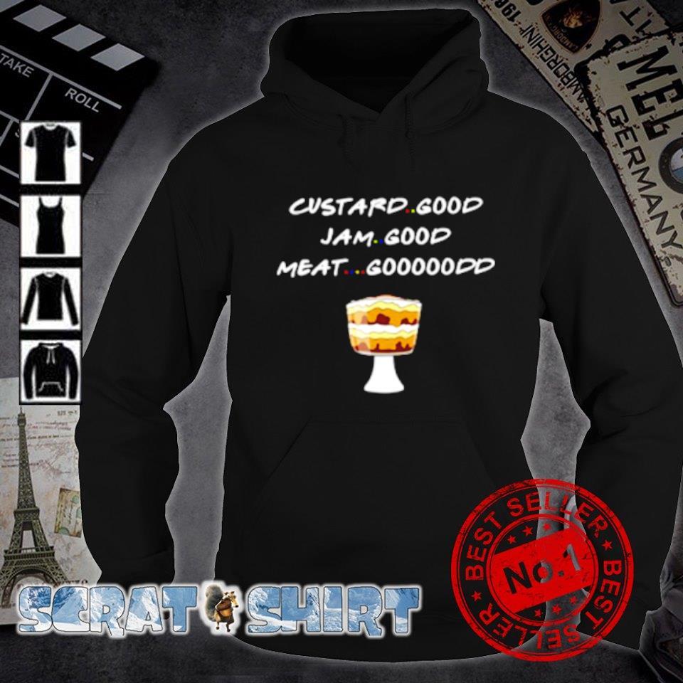 Custard good Jam good meat goood friends s hoodie