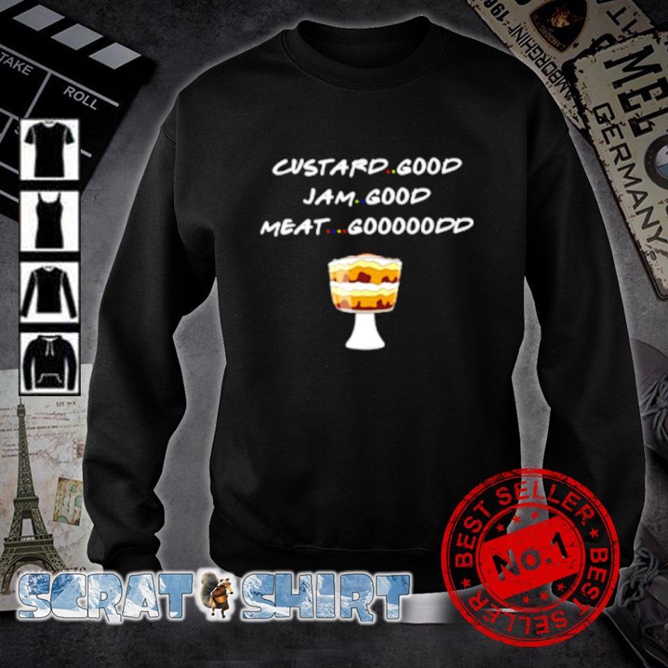 Custard good Jam good meat goood friends s sweater