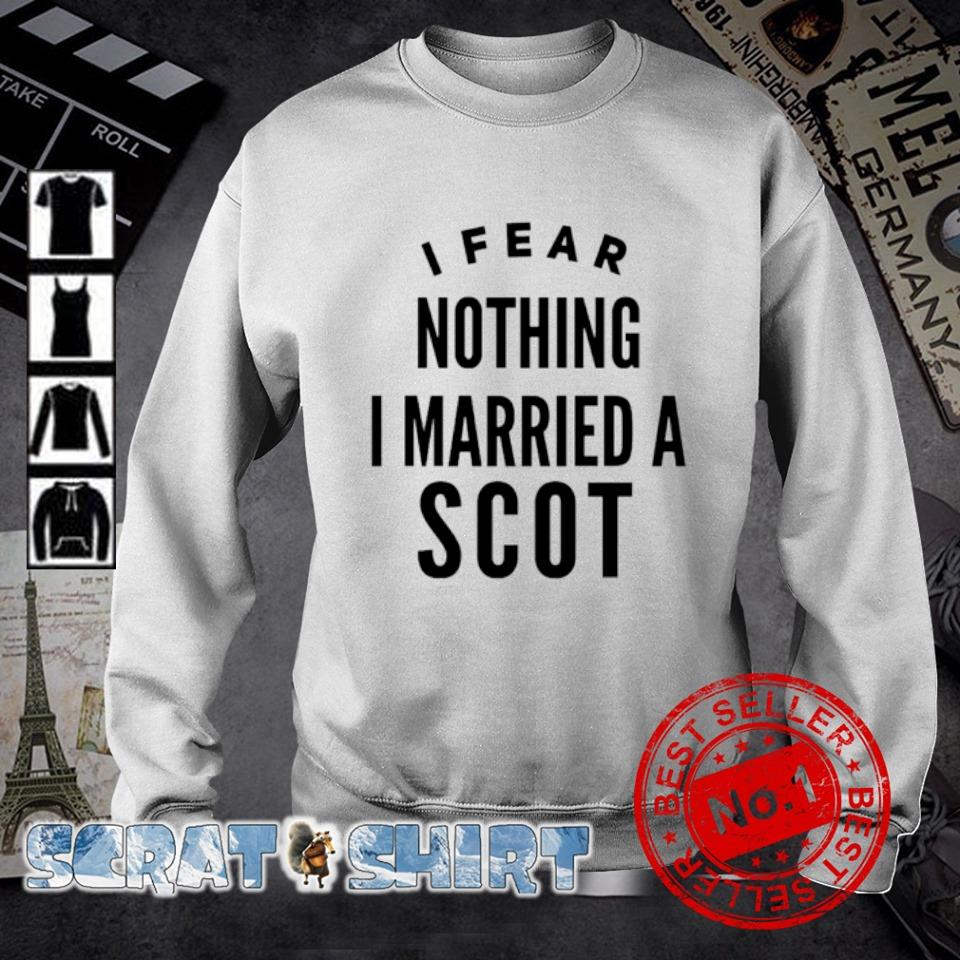 I fear nothing I married a Scot s sweater