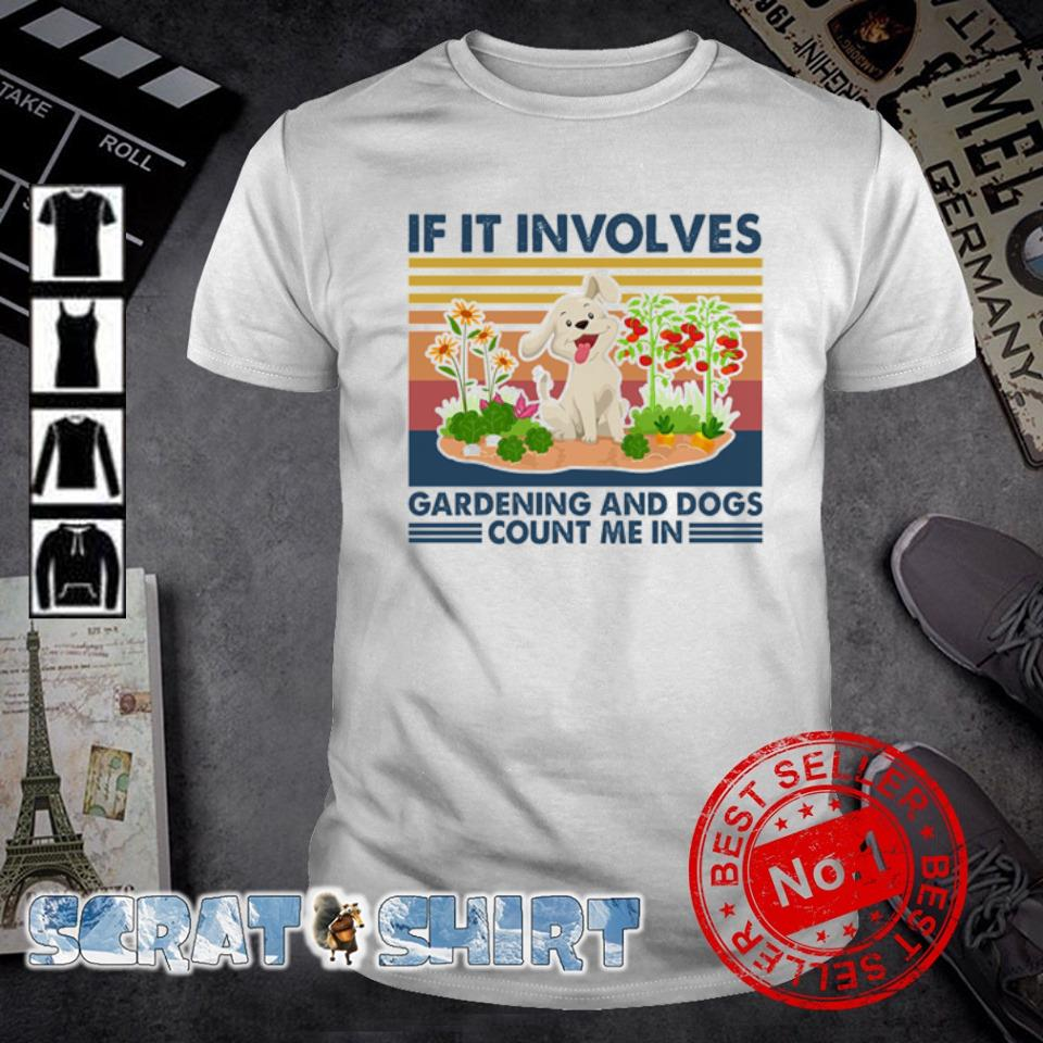 If it involves gardening and dogs count me in vintage shirt