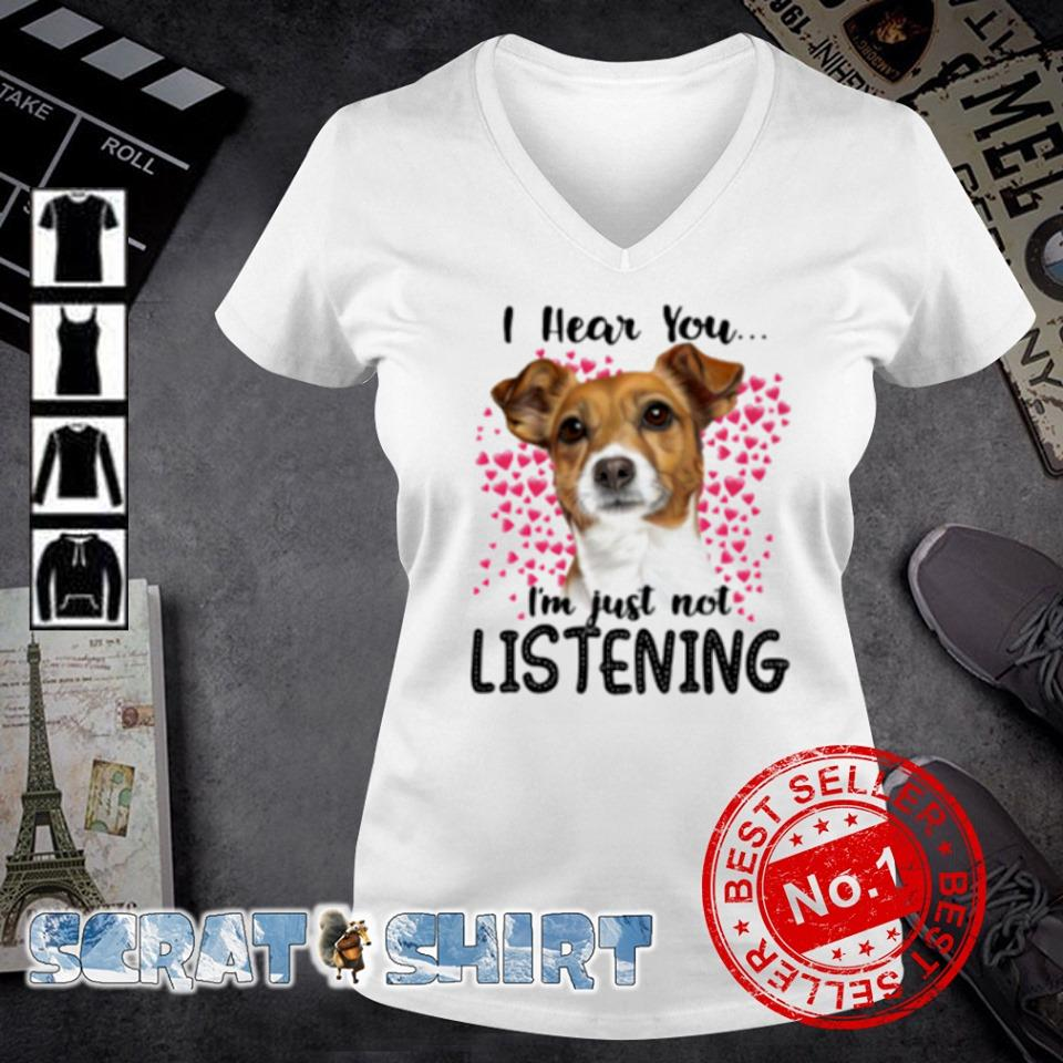 Jack Russell I hear you I'm just not listening s v-neck t-shirt